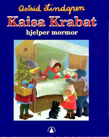 """""""Kaisa Krabat hjelper mormor"""" av Astrid Lindgren"""