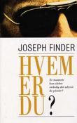 """""""Hvem er du? - er mannen hun elsker virkelig det udyret de påstår?"""" av Joseph Finder"""