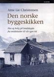 """""""Den norske byggeskikken - hus og bolig på landsbygda fra middelalder til vår egen tid"""" av Arne Lie Christensen"""