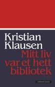 """""""Mitt liv var et hett bibliotek - roman"""" av Kristian Klausen"""