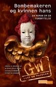 """""""Bombemakeren og kvinnen hans - en roman om en forbrytelse"""" av Leif G.W. Persson"""
