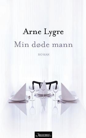"""""""Min døde mann - roman"""" av Arne Lygre"""