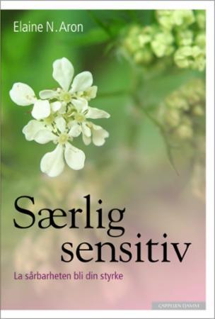 """""""Særlig sensitiv - la sårbarheten bli din styrke"""" av Elaine N. Aron"""
