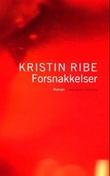 """""""Forsnakkelser roman"""" av Kristin Ribe"""