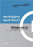 """""""Meningen med livet? - dialoger om tro"""" av Alf van der Hagen"""