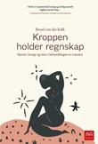"""""""Kroppen holder regnskap - hjerne, kropp og sinn i behandlingen av traumer"""" av Bessel van der Kolk"""