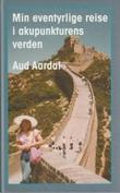 """""""Min eventyrlige reise i akupunkturens verden"""" av Aud Aardal"""