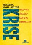 """""""Krise - forebygging, beredskap, håndtering, kommunikasjon"""" av Jon Gangdal"""