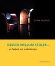 """""""Design mellom stoler - en fagbok om møbeldesign"""" av Svein Gusrud"""