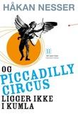 """""""Og Piccadilly Circus ligger ikke i Kumla - roman"""" av Håkan Nesser"""