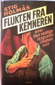 """""""Flukten fra kemneren, eller Den veldige lengselen i bodyen min"""" av Stig Holmås"""