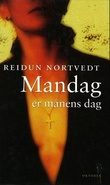 """""""Mandag er månens dag - roman"""" av Reidun Nortvedt"""
