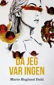 """Da jeg var ingen"" av Marie Haglund Dahl"