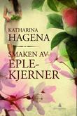 """""""Smaken av eplekjerner"""" av Katharina Hagena"""