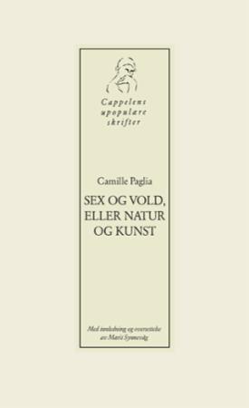 """""""Sex og vold, eller natur og kunst"""" av Camille Paglia"""