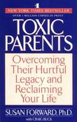 """""""Toxic Parents; Overcoming Their Hurtful Legacy and Reclaiming Your Life"""" av Susan Forward"""