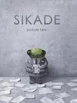 """Sikade"" av Shaun Tan"