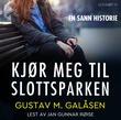 """""""Kjør meg til slottsparken"""" av Gustav M. Galåsen"""