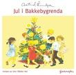 """""""Jul i Bakkebygrenda"""" av Astrid Lindgren"""