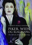 """Piker, Wien og klagesang - om Elfriede Jelineks forfatterskap"" av Elisabeth Beanca Halvorsen"