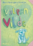 """""""Valpen til Vilde"""" av Marit Reiersgård Bredesen"""