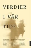 """""""Verdier i vår tid?"""" av Arne Johan Vetlesen"""