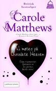 """""""Vi møtes på Chocolate heaven"""" av Carole Matthews"""