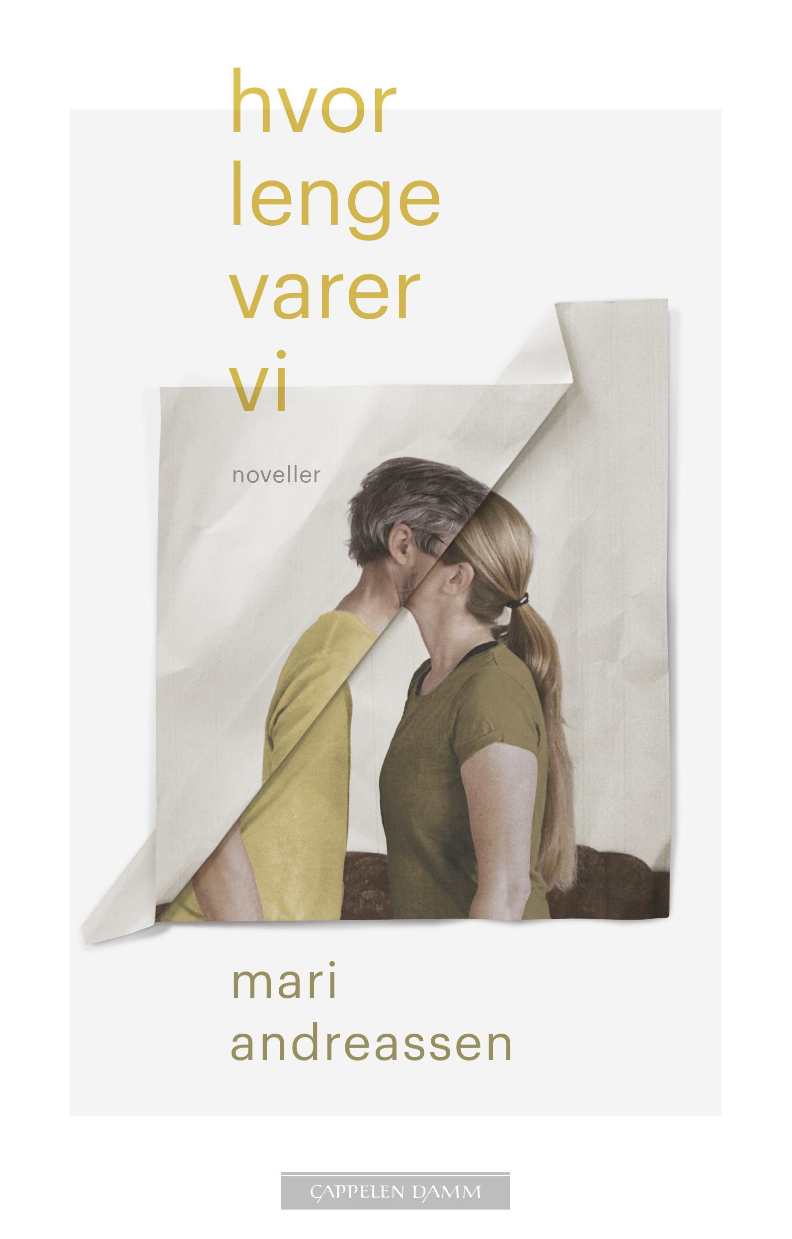 """""""Hvor lenge varer vi"""" av Mari Andreassen"""