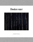 """Døden nær"" av Miriam Lund Knapstad"