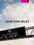 """""""San Francisco - en reise, én vei, med familie (og en slags guide)"""" av John Erik Riley"""