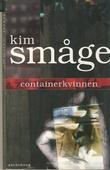 """""""Containerkvinnen - roman"""" av Kim Småge"""
