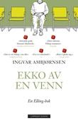 """""""Ekko av en venn - roman"""" av Ingvar Ambjørnsen"""