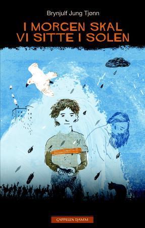 """I morgen skal vi sitte i solen"" av Brynjulf Jung Tjønn"