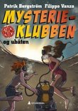 """""""Mysterieklubben og ubåten"""" av Patrik Bergström"""