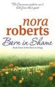 """""""Born in Shame (Concannon Sisters Trilogy) - Book 3 of the Concannon Sisters Trilogy"""" av Nora Roberts"""