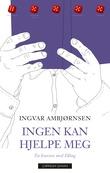 """""""Ingen kan hjelpe meg"""" av Ingvar Ambjørnsen"""