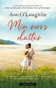 """""""Min mors datter"""" av Ann O'Loughlin"""