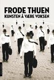 """""""Kunsten å være voksen"""" av Frode Thuen"""