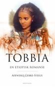 """""""Tobbia - en etiopisk romanse"""" av Afewerq Gebre-Iyesus"""