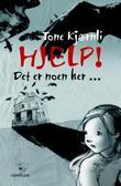 """""""Hjelp! Det er noen her"""" av Tone Kjærnli"""