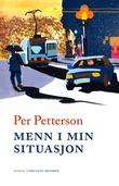 """""""Menn i min situasjon - en roman"""" av Per Petterson"""
