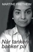 """""""Når tankene banker på min historie"""" av Martine Fretheim"""