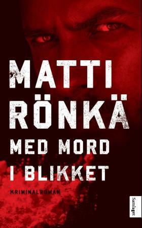 """""""Med mord i blikket"""" av Matti Rönkä"""
