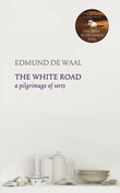 """The white road - a pilgrimage of sorts"" av Edmund De Waal"