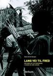"""""""Lang vei til fred - om konflikt og forsoning i Sudan og Sør-Sudan"""" av Stein Erik Horjen"""