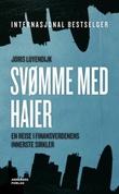"""""""Svømme med haier - en reise i finansverdenens innerste sirkler"""" av Joris Luyendijk"""