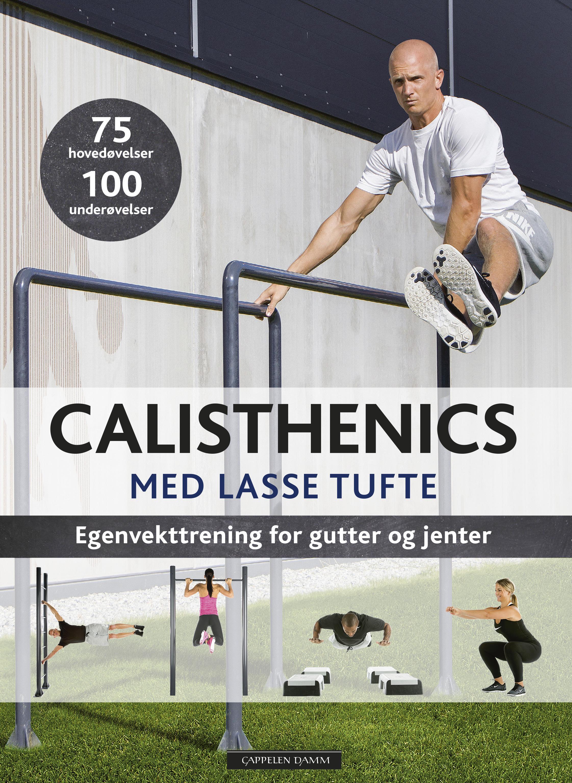 """""""Calisthenics med Lasse Tufte - egenvekttrening for gutter og jenter"""" av Lasse Tufte"""