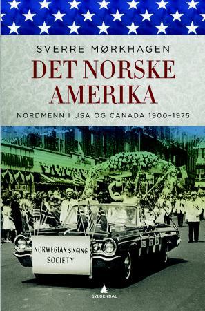 """""""Det norske Amerika - nordmenn i USA og Canada 1900-1975"""" av Sverre Mørkhagen"""