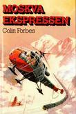 """""""Moskva-ekspressen"""" av Colin Forbes"""
