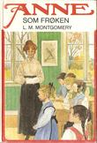 """""""Anne som frøken"""" av Lucy Maud Montgomery"""